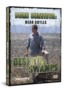 Born Survivor: Bear Grylls Deserts and Swamps