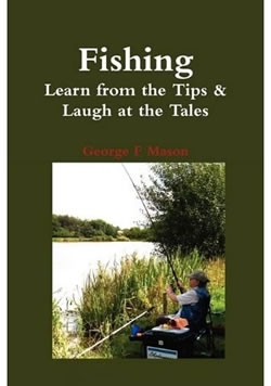 Fishing: Learn from the Tips and Laugh at the Tales by George Mason